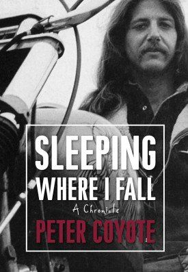 'Sleeping Where I Fall: A Chronicle' by Peter Coyote