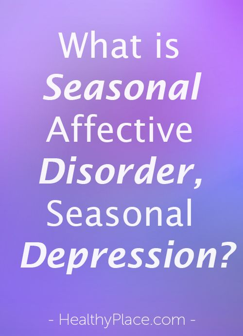 the causes and effects of seasonal affective disorder Prepare now to avoid the effects of seasonal affective disorder  if you feel that  your depression is caused by your personal laziness and lack.