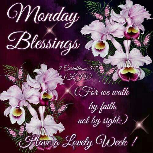 Monday Blessings, Have A Lovely Week! monday monday quotes monday blessings monday images monday blessings quotes monday blessing images