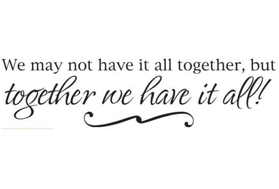 """Wall Saying """"We may not have it all together, but..."""" Bedroom, Bathroom, Living Room, quote Sticker Vinyl Decal 47"""" x 11 3/4"""""""