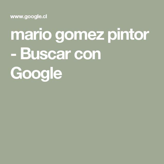 mario gomez pintor - Buscar con Google