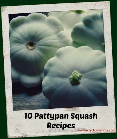 Eclectic Momma: 10 Pattypan Squash Recipes-**sausage, rice & cream cheese stuffed. Our favorite recipe Yum!