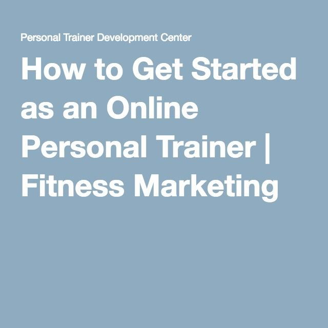 How to Get Started as an Online Personal Trainer | Fitness Marketing