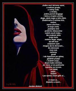 Poezija:  Jedne noći bićemo sami,   u nekom gradu,   u neko...