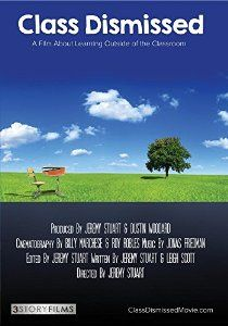 Amazon.com: Class Dismissed: A Film About Learning Outside of the Classroom: Jeremy Stuart, Dustin Woodard: Movies & TV