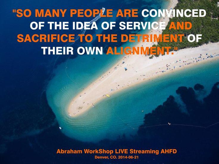 """""""Tanta gente está convencida de la idea del servicio y del sacrificio en detrimento de su propia Alineación."""""""