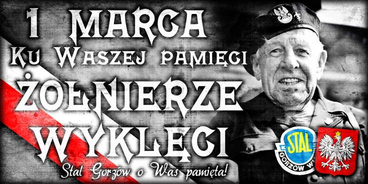 "1st of March - is the Polish National Day of Remembrance of ""Soldiers Accursed"""