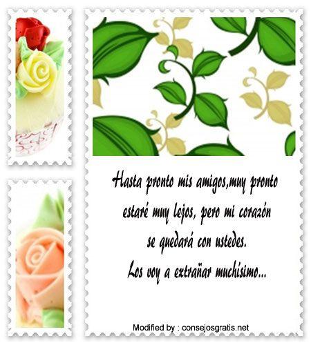 frases y tarjetas de amistad para compartir,buscar frases de amistad:  http://www.consejosgratis.net/mensajes-de-despedida-para-mis-amigos/