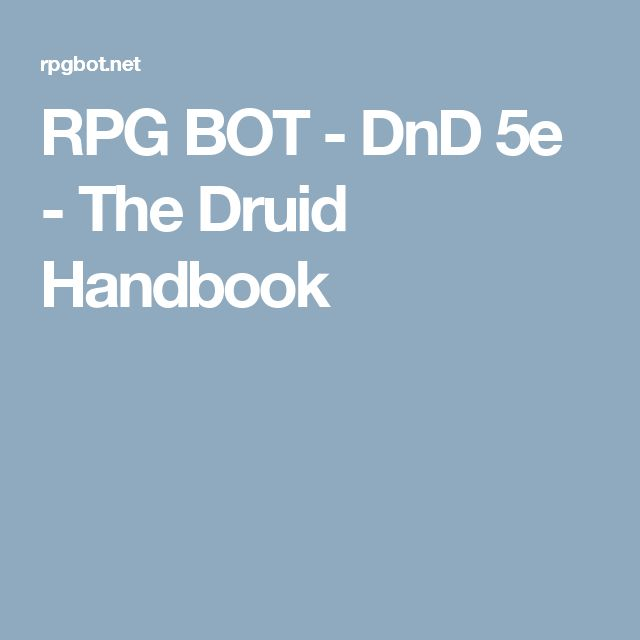 RPG BOT - DnD 5e - The Druid Handbook