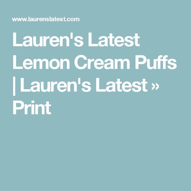 Lauren's Latest Lemon Cream Puffs   Lauren's Latest » Print