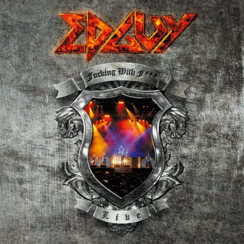 Edguy - Fxxking With Fire: Live