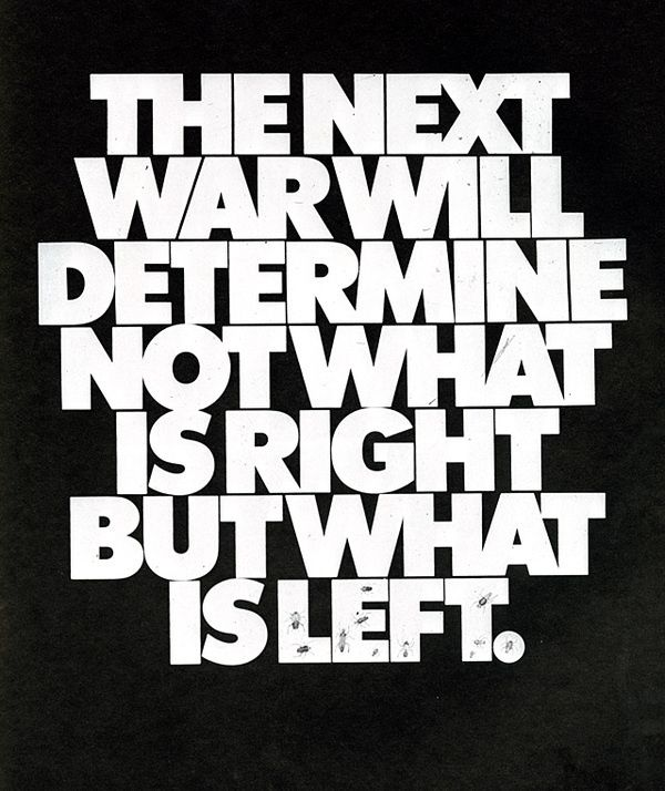 Herb Lubalin: This politically charged anti war poster was designed (and written) by Herb Lubalin done in 1972 for an AIGA exhibition called