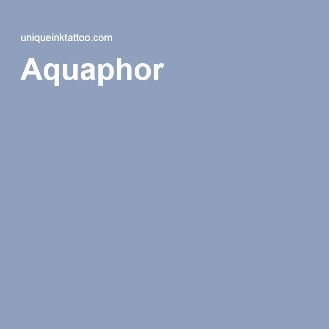 Aquaphor (post tattoo)