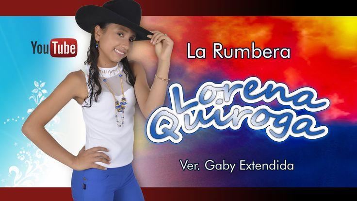 Lorena Quiroga • La Rumbera Ver. Gaby