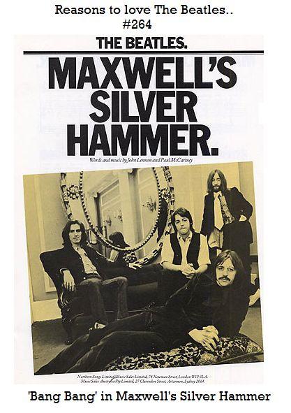 Reasons to love The Beatles #264 'Bang Bang' in Maxwell's Silver Hammer