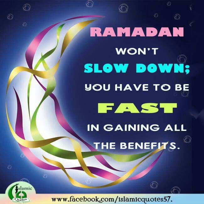 #Ramadan won't slow down; you have to be fast in gaining all the benefits.