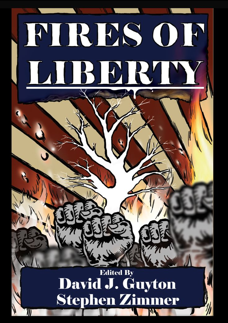 Cover to an as of yet published book called Fires of Liberty from Seventh Star Press.
