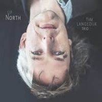 Tim Langedijk Trio: Up North jazz review by Budd Kopman, published on February 17, 2017. Find thousands reviews at All About Jazz!