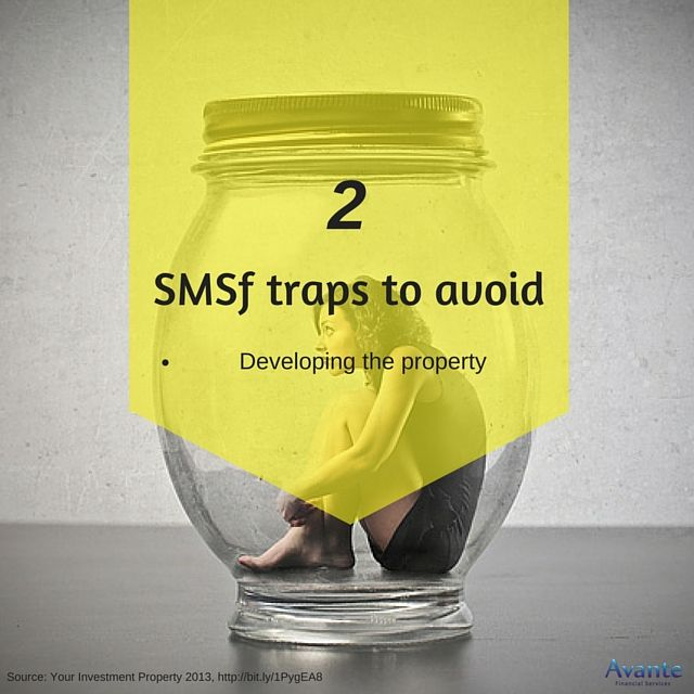 Tactic Tuesday: Avoid SMSF traps. Tip#2  #Develop #Property #Avante  www.avantefinancial.com.au