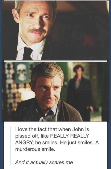 It's a genuinely terrifying thought to have that specific John Watson smile directed at you
