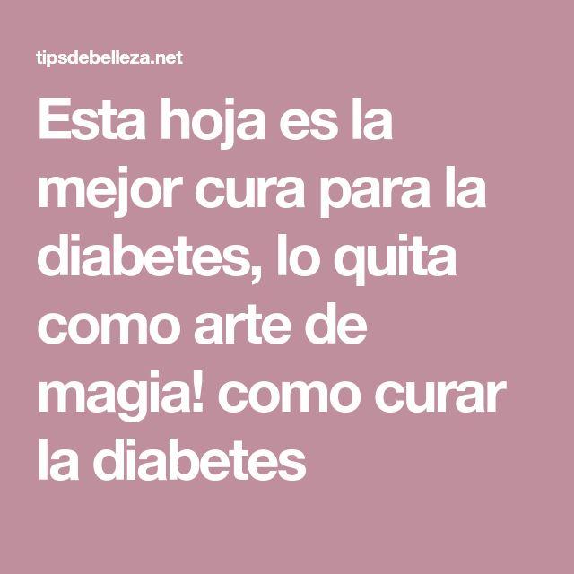 Esta hoja es la mejor cura para la diabetes, lo quita como arte de magia! como curar la diabetes