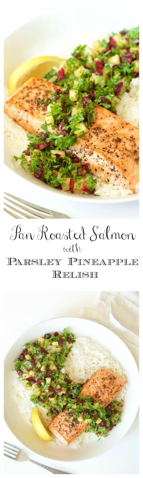 Pan Roasted Salmon with Parsley Pineapple Relish - a healthy delicious dinner that comes together in less than 30 minutes! The relish takes simple salmon to dinner party status!