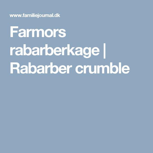 Farmors rabarberkage | Rabarber crumble