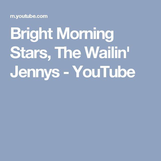 Bright Morning Stars, The Wailin' Jennys - YouTube