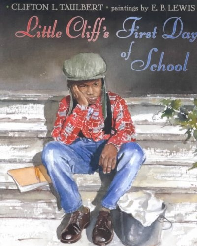 Little Cliff's First Day of School by Clifton Taulbert