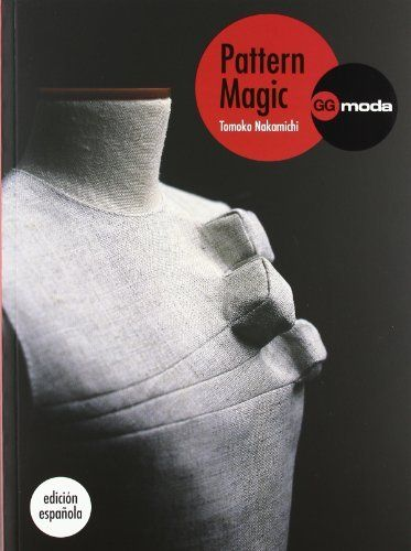 Pattern Magic, vol. 1: La magia del patronaje (GGmoda), http://www.amazon.es/dp/8425224381/ref=cm_sw_r_pi_awd_IWxGsb14TB9MM