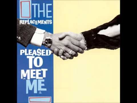 The Replacements - Can't Hardly Wait Worthy rockers from Minneapolis.