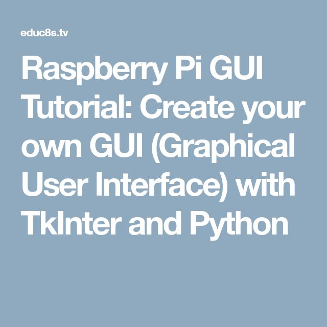 Raspberry Pi GUI Tutorial: Create your own GUI (Graphical User Interface) with TkInter and Python