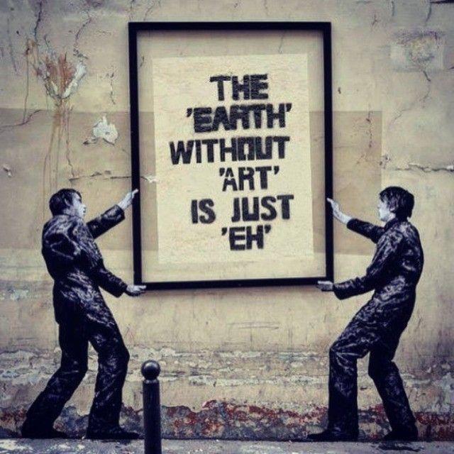 Ehhhh, Earth needs Art! @rebelcircus #rebelcircus #art #earth #banksy #streetart #rebel Reposted Via @rebelcircus