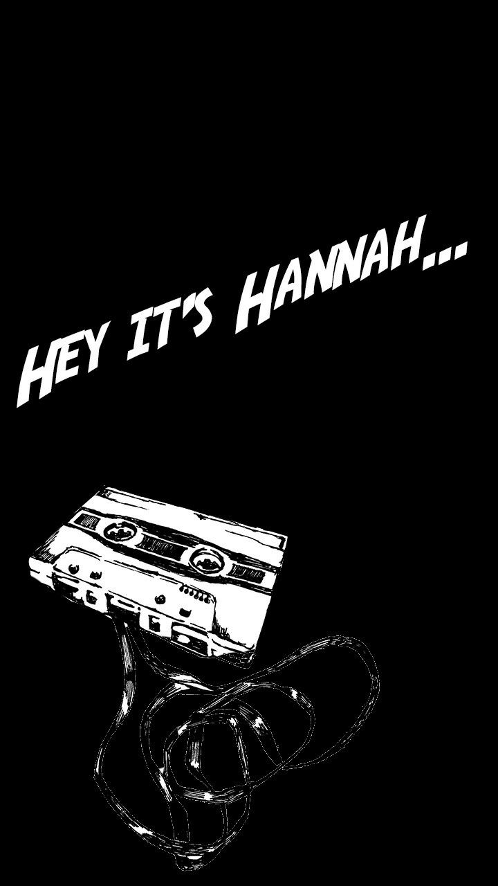 Hey it's Hannah  13 reasons why  Phone wallpaper