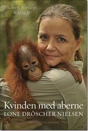 Kvinden med aberne af Lone Dröscher Nielsen, Robert Kirstejn Schmidt, ISBN 9788711392928