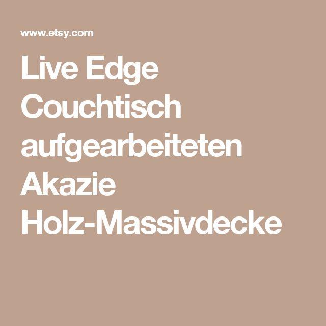 Live Edge Couchtisch Aufgearbeiteten Akazie Holz Massivdecke
