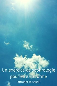 Un exercice de sophrologie pour être en forme : attraper le soleil - Happy Soul