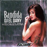 """RADIO   CORAZÓN  MUSICAL  TV: DJ EL DANNY FEAT EL CALLE LATINA: """"BANDIDA"""" [URBAN..."""