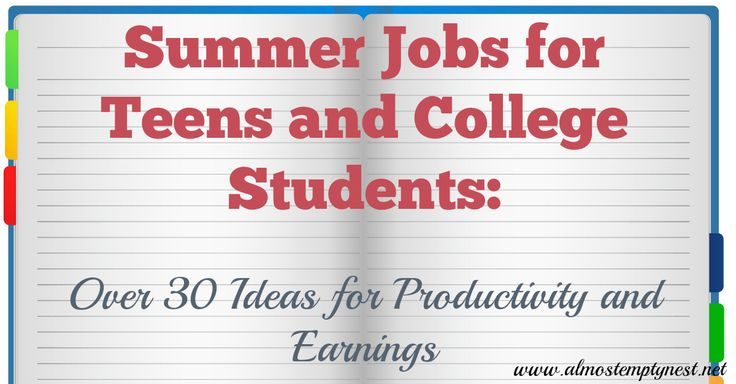 Summer Jobs for Teens and College Students: Over 30 productivity and earnings; Summer Jobs Teens Online Jobs for Students