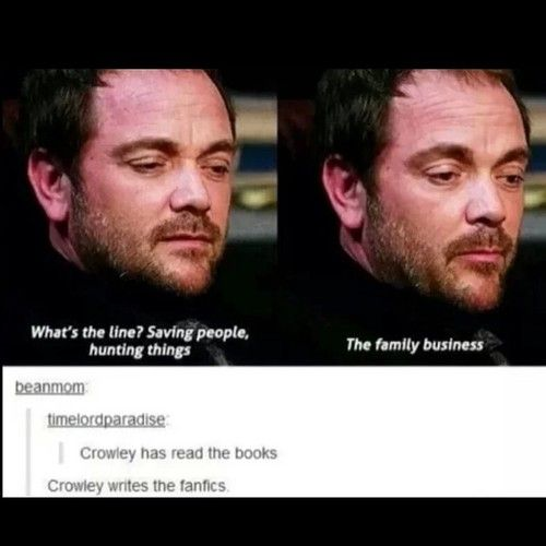 Crowley is the one that writes those amazing fanfictions that leave off on a cliffhanger and then are never updated again.