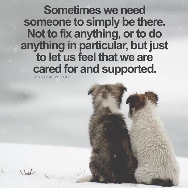 Sometimes We Need Someone To Simply Be There life quotes quotes quote life motivational quotes inspirational quotes about life life quotes and sayings life inspiring quotes life image quotes best life quotes quotes about life lessons