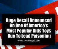 Huge Recall Announced On One Of America's Most Popular Kids Toys Due To Lead Poisoning