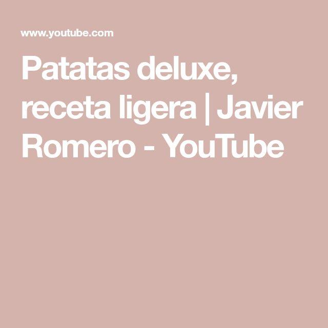 Patatas deluxe, receta ligera | Javier Romero - YouTube