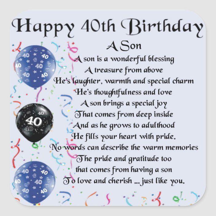 Son Poem 40th Birthday Design Square Sticker Zazzle Com In 2021 Boyfriend Poems Son Poems 40th Birthday Wishes