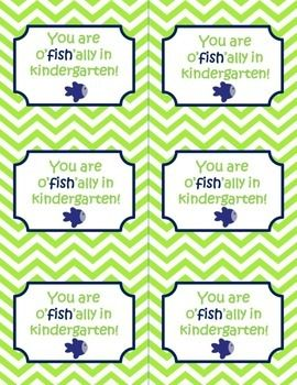 You are o'fish'ally in kindergarten (also k-5th grade) tags FREE   staple to a bag of gold fish and give out at back to school night