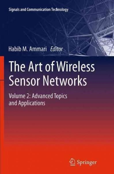 The Art of Wireless Sensor Networks: Advanced Topics and Applications