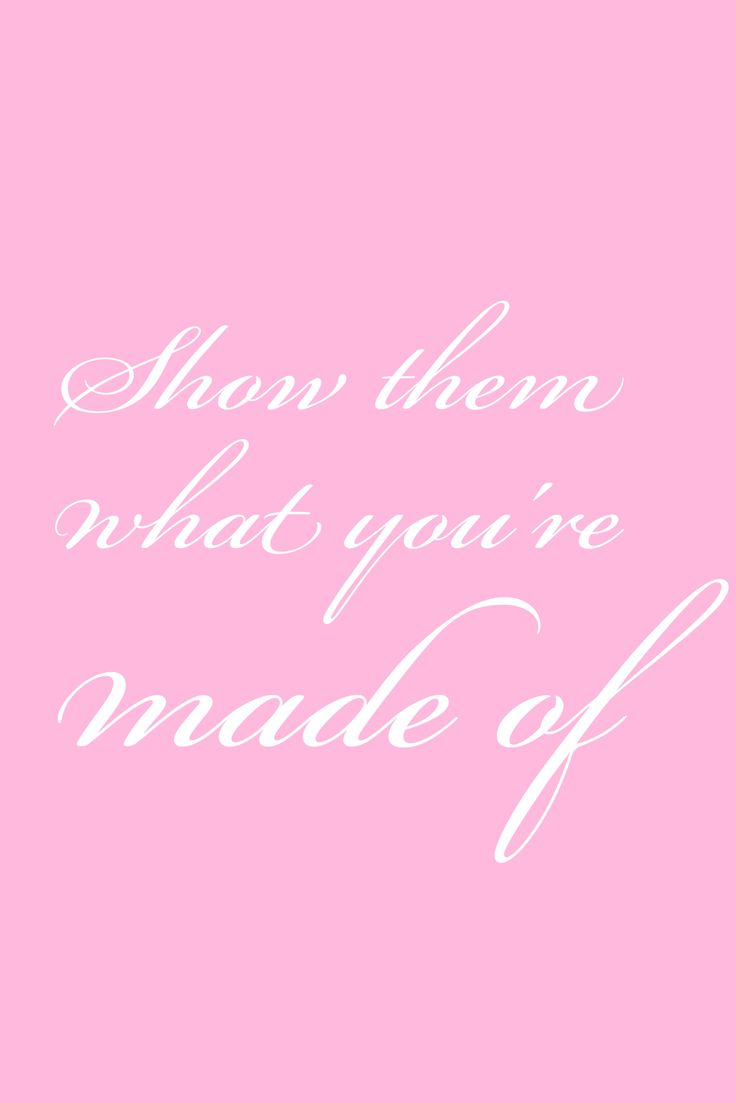 Show them what you're made of