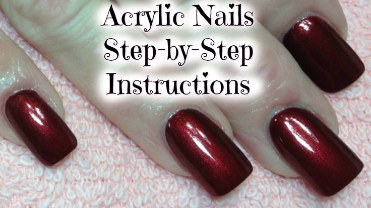 Acrylic Nails Step By Step Instructions Tutorial Acrylic Nails Nails Nail Tutorials
