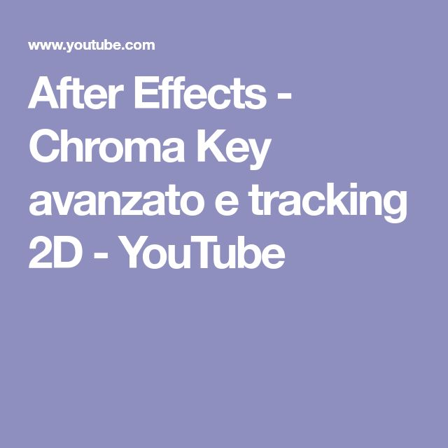 After Effects -  Chroma Key avanzato e tracking 2D - YouTube