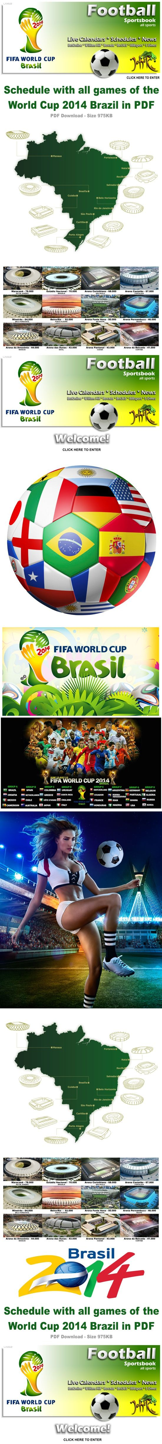 FIFA World Cup 2014 NEWS!! Schedule with all games of the World Cup 2014 Brazil in PDF  PDF Download - Size 975KB > http://www.top1hits.com/ap/mysp.php?id=87 *** #worldcup #FIFAworldCUP #ScheduleWorldCup #sportsbook #news #sportsNews #bettingTips #poker